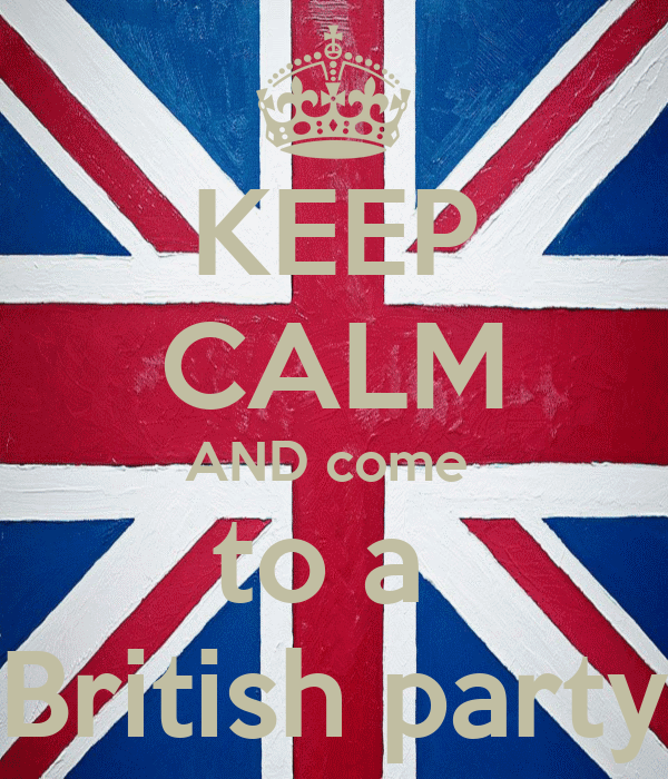 KEEP CALM AND come  to a  British party
