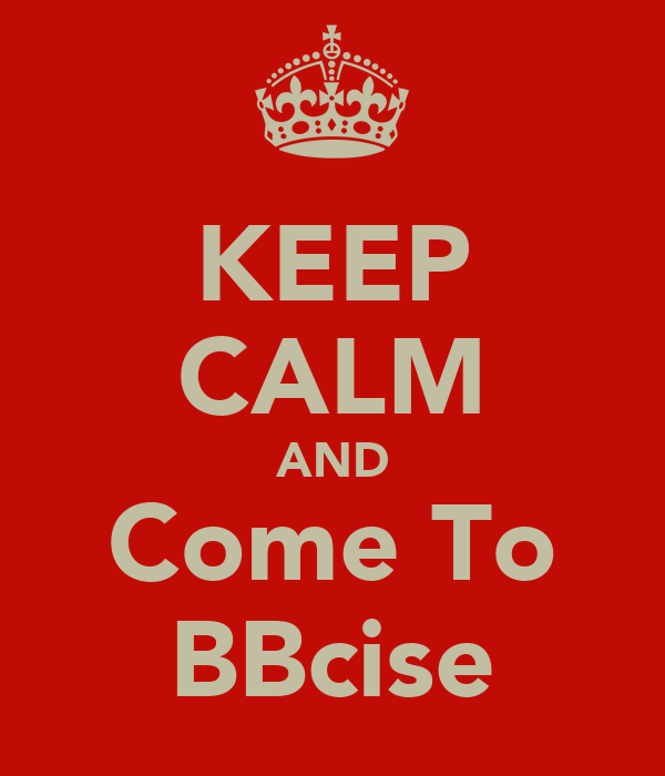 KEEP CALM AND Come To BBcise