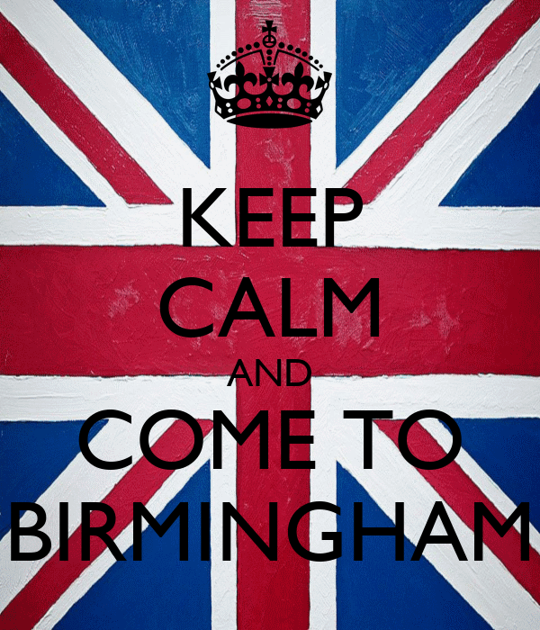 KEEP CALM AND COME TO BIRMINGHAM