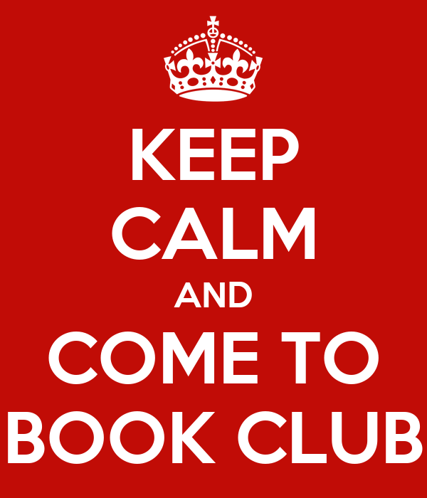 KEEP CALM AND COME TO BOOK CLUB