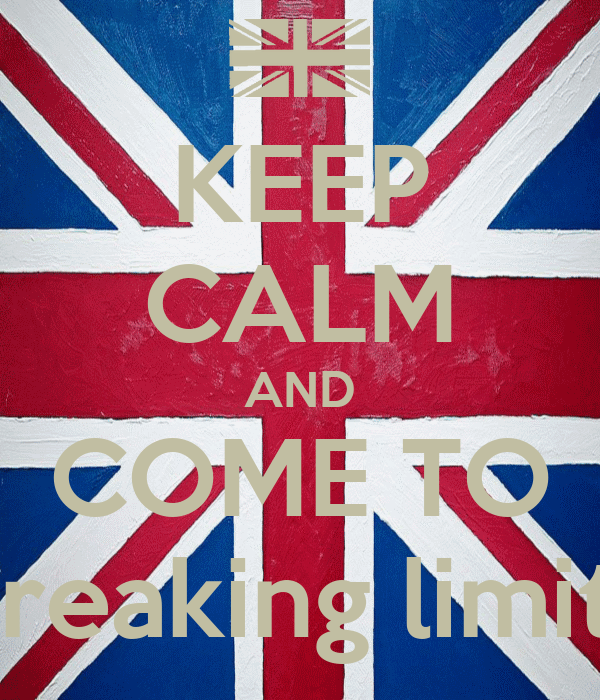 KEEP CALM AND COME TO Breaking limits