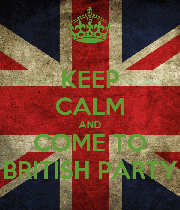 KEEP CALM AND COME TO BRITISH PARTY