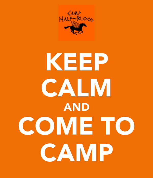 KEEP CALM AND COME TO CAMP
