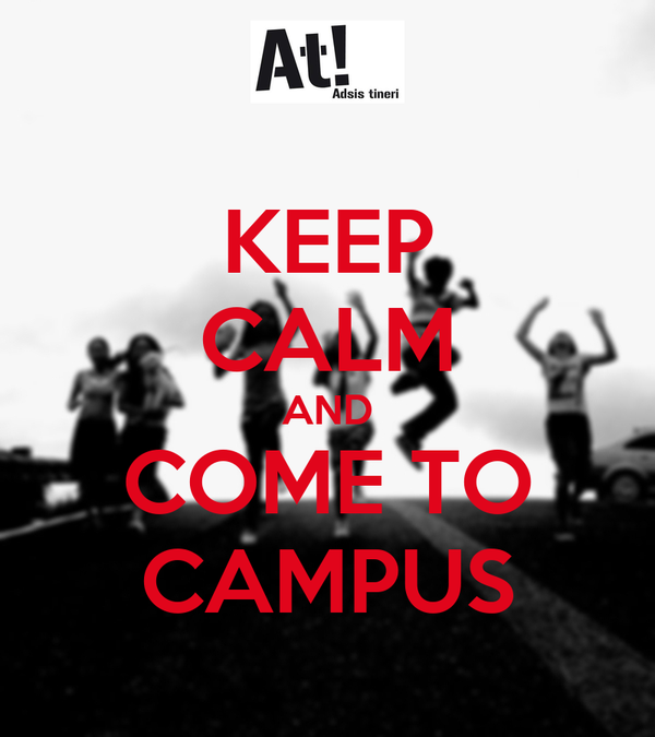 KEEP CALM AND COME TO CAMPUS