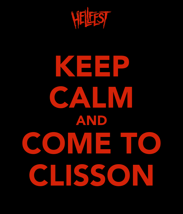 KEEP CALM AND COME TO CLISSON