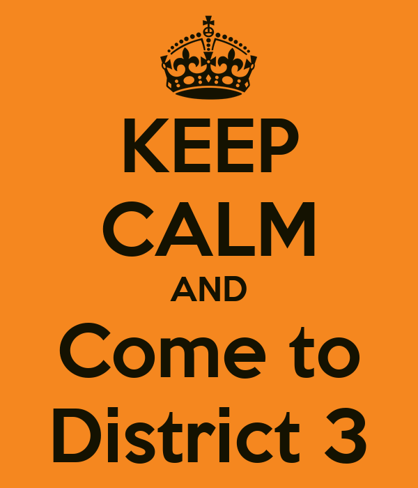 KEEP CALM AND Come to District 3
