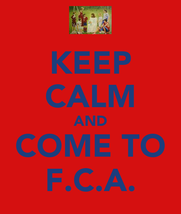 KEEP CALM AND COME TO F.C.A.