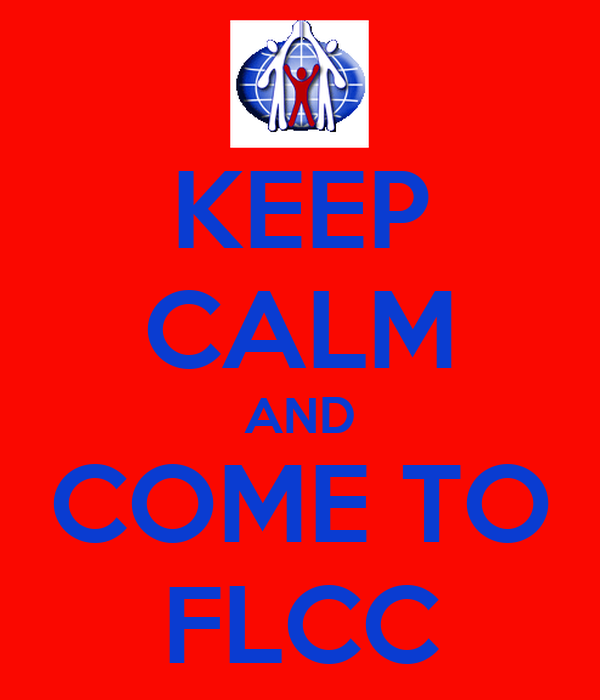 KEEP CALM AND COME TO FLCC