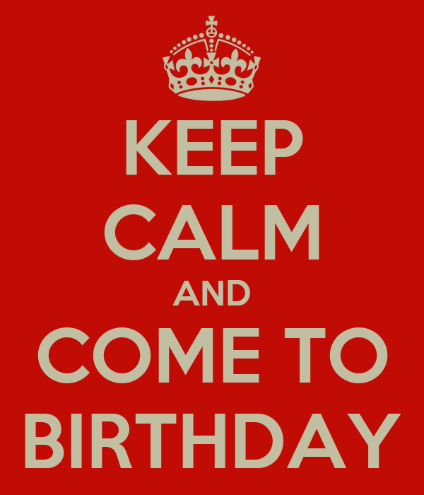 KEEP CALM AND COME TO INNA'S BIRTHDAY PARTY