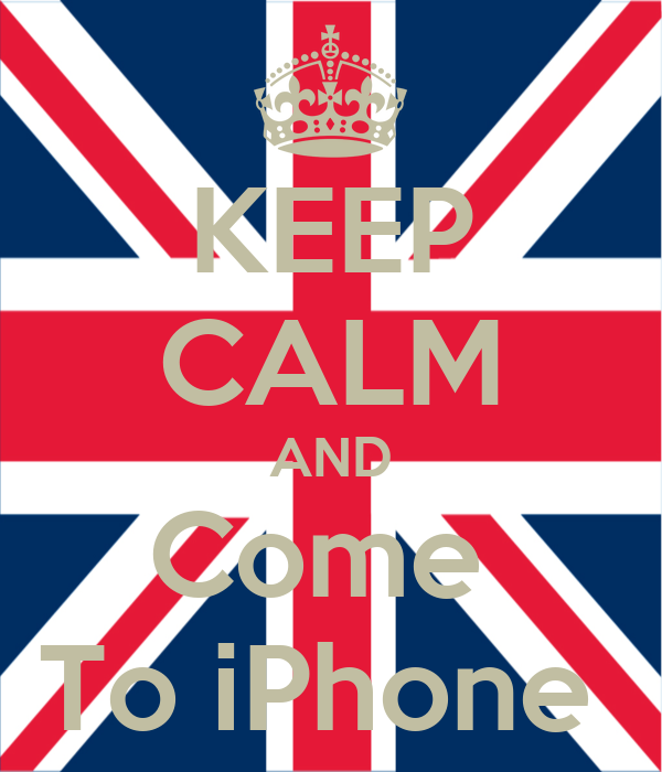 KEEP CALM AND Come  To iPhone