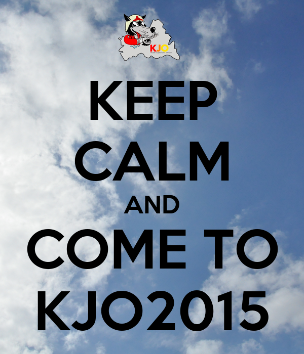 KEEP CALM AND COME TO KJO2015