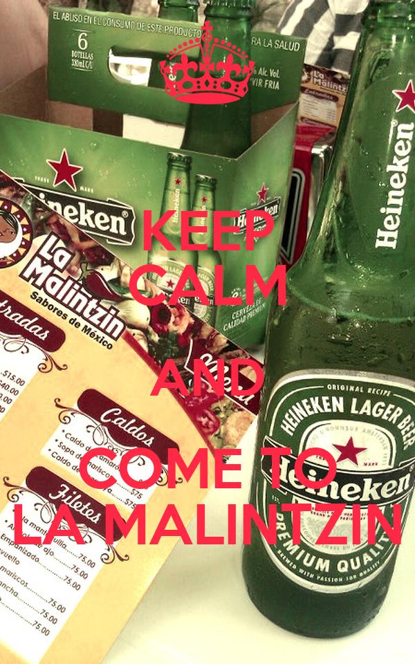 KEEP CALM AND COME TO LA MALINTZIN
