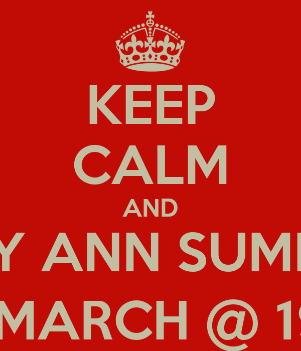 KEEP CALM AND COME TO MY ANN SUMMERS PARTY 2nd MARCH @ 19.00