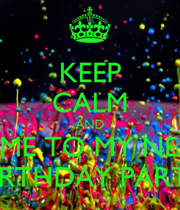 KEEP CALM AND COME TO MY NEON BIRTHDAY PARTY Poster jOE Keep