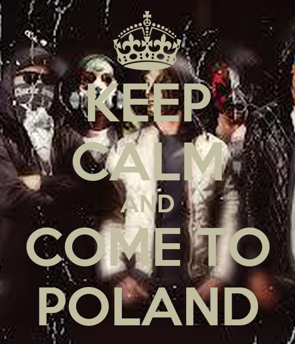 KEEP CALM AND COME TO POLAND