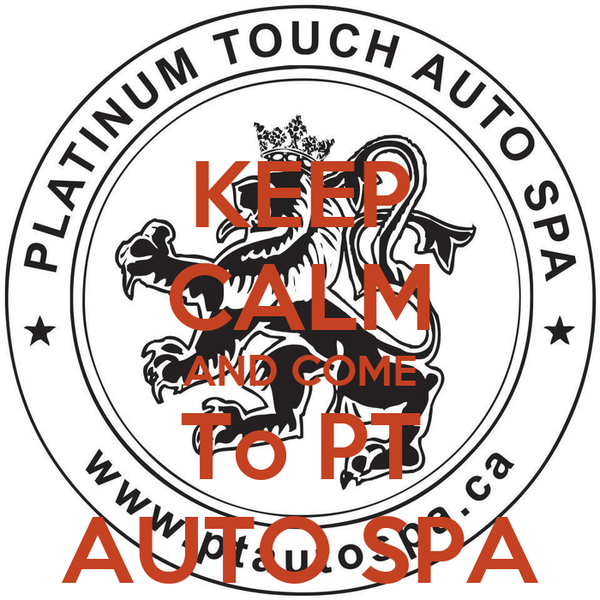 KEEP CALM AND COME To PT AUTO SPA