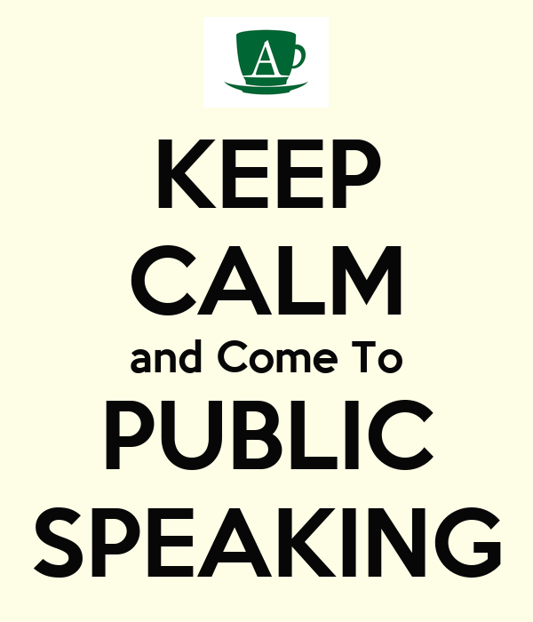 KEEP CALM and Come To PUBLIC SPEAKING