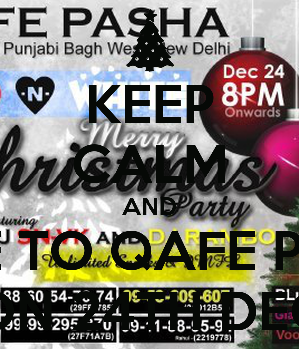 KEEP CALM AND COME TO QAFE PASHA ON 24TH DEC