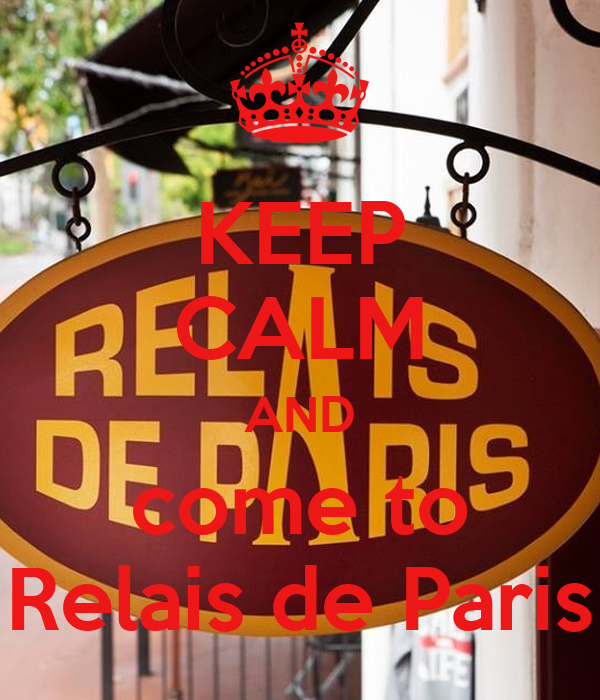 keep calm and come to relais de paris poster relais keep calm o matic. Black Bedroom Furniture Sets. Home Design Ideas