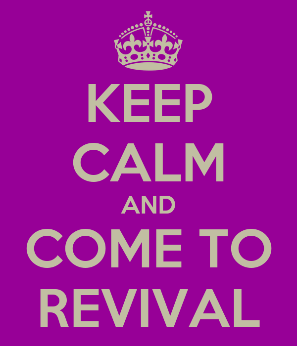 KEEP CALM AND COME TO REVIVAL