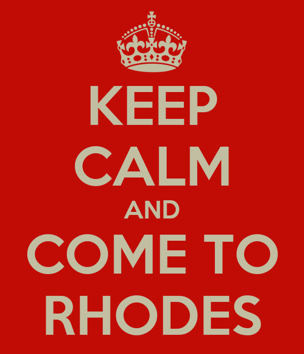KEEP CALM AND COME TO RHODES