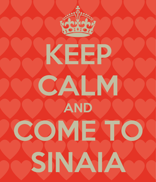 KEEP CALM AND COME TO SINAIA