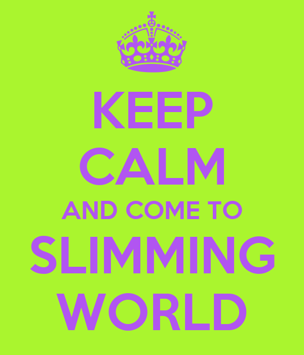 KEEP CALM AND COME TO SLIMMING WORLD