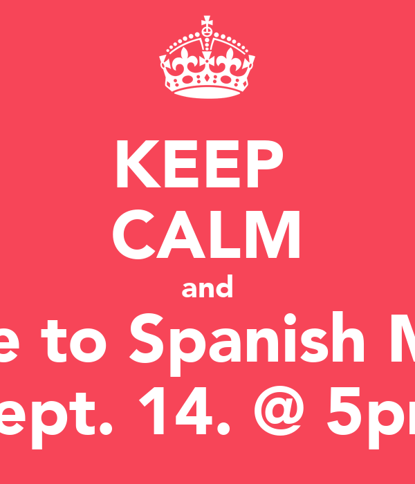 KEEP  CALM and Come to Spanish Masss Sept. 14. @ 5pm