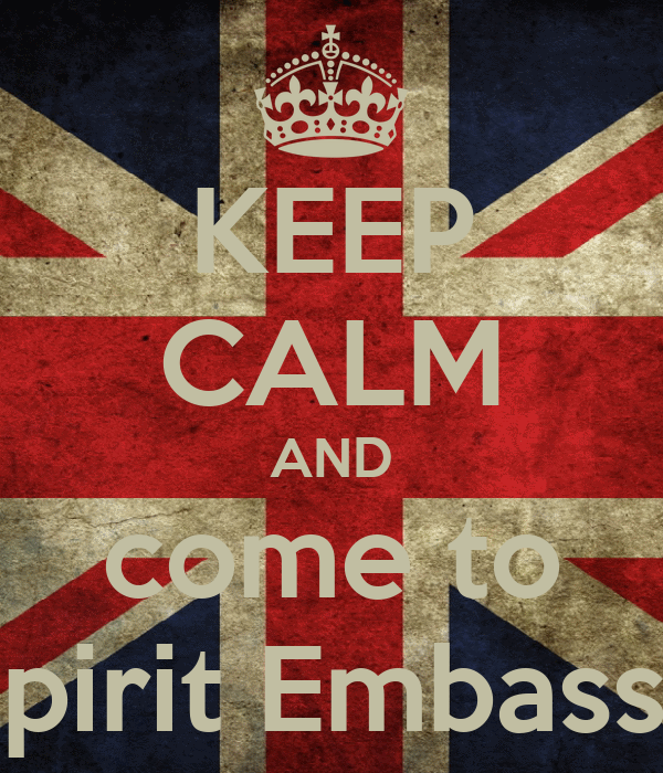 KEEP CALM AND come to Spirit Embassy