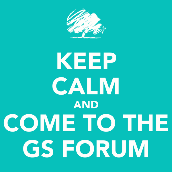 KEEP CALM AND COME TO THE GS FORUM