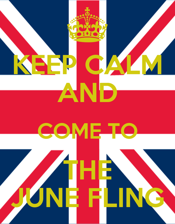 KEEP CALM AND COME TO THE JUNE FLING