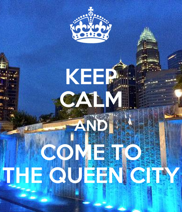 KEEP CALM AND COME TO THE QUEEN CITY Poster | Lisa