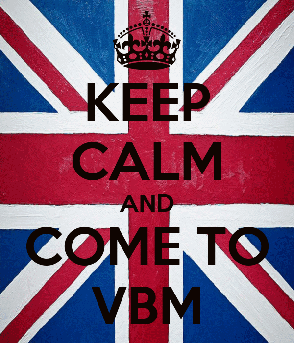 KEEP CALM AND COME TO VBM