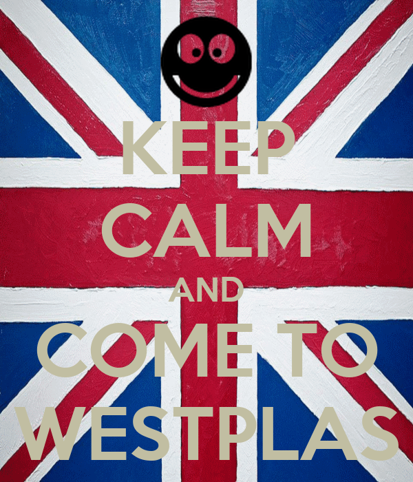 KEEP CALM AND COME TO WESTPLAS