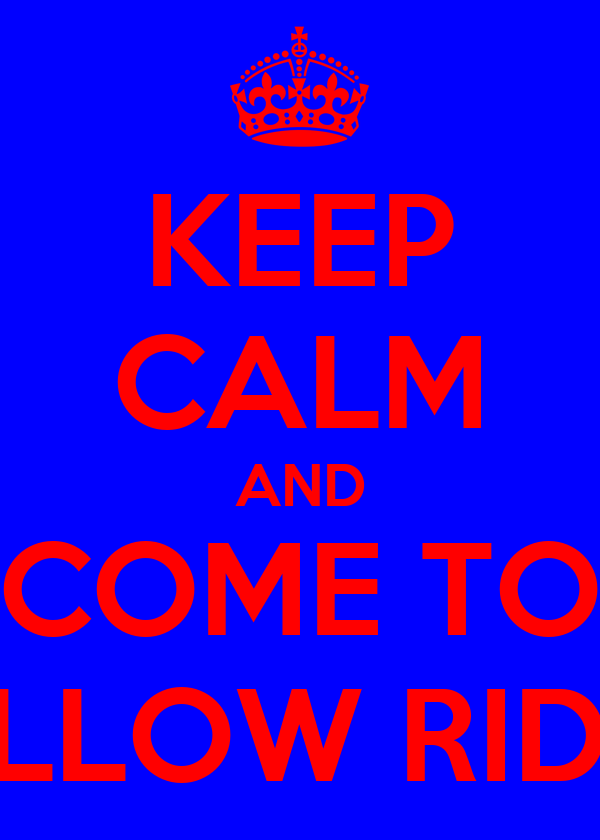KEEP CALM AND COME TO WILLOW RIDGE