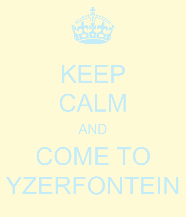 KEEP CALM AND COME TO YZERFONTEIN