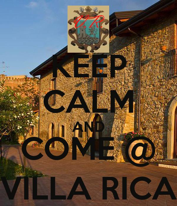 KEEP CALM AND COME @ VILLA RICA