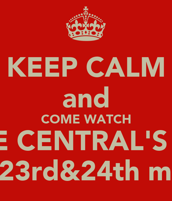 KEEP CALM and COME WATCH DANCE CENTRAL'S SHOW ON 23rd&24th march