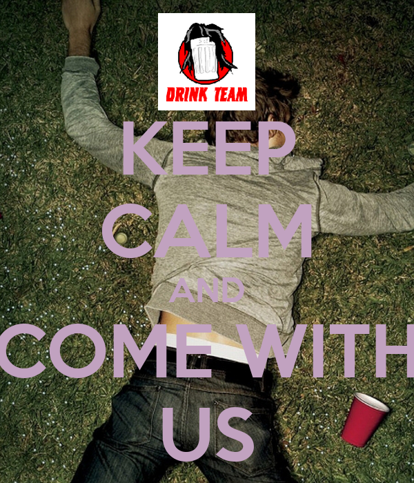 KEEP CALM AND COME WITH US