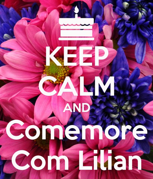 KEEP CALM AND Comemore Com Lilian