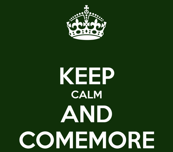 KEEP CALM AND COMEMORE