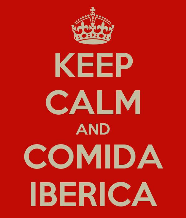 KEEP CALM AND COMIDA IBERICA