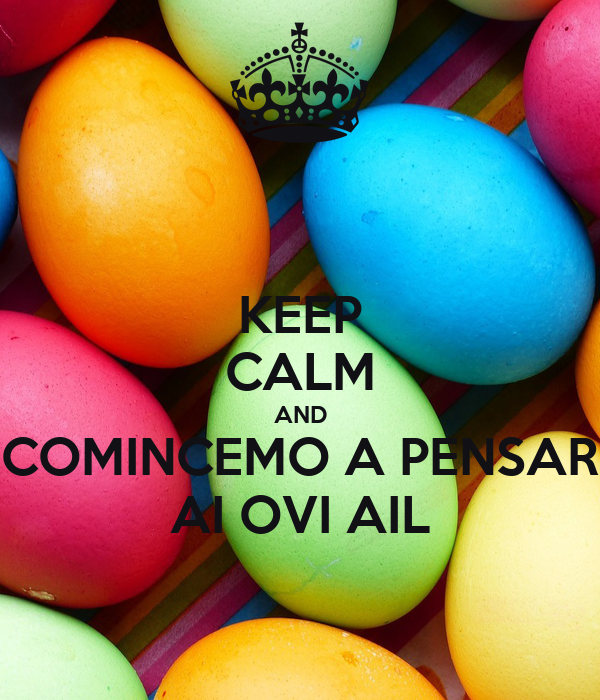 KEEP CALM AND COMINCEMO A PENSAR AI OVI AIL