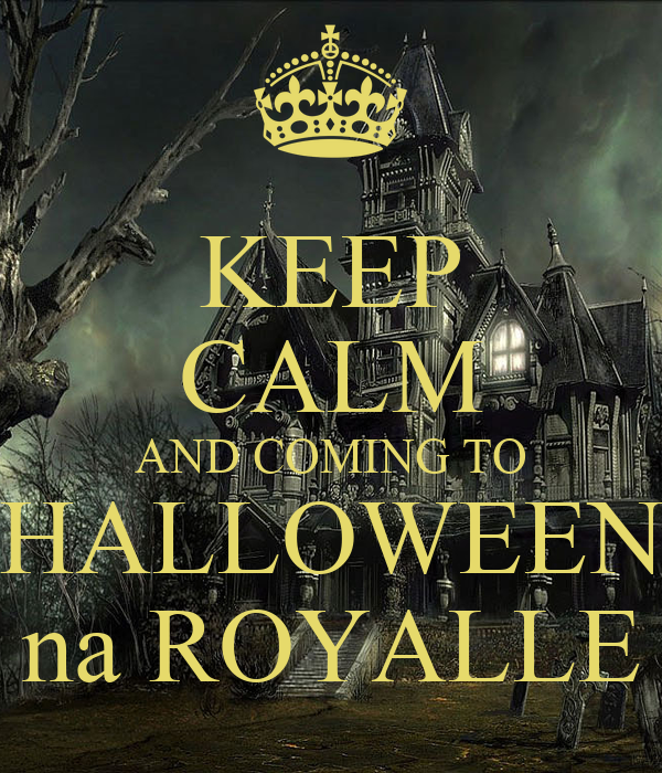 KEEP CALM AND COMING TO HALLOWEEN na ROYALLE
