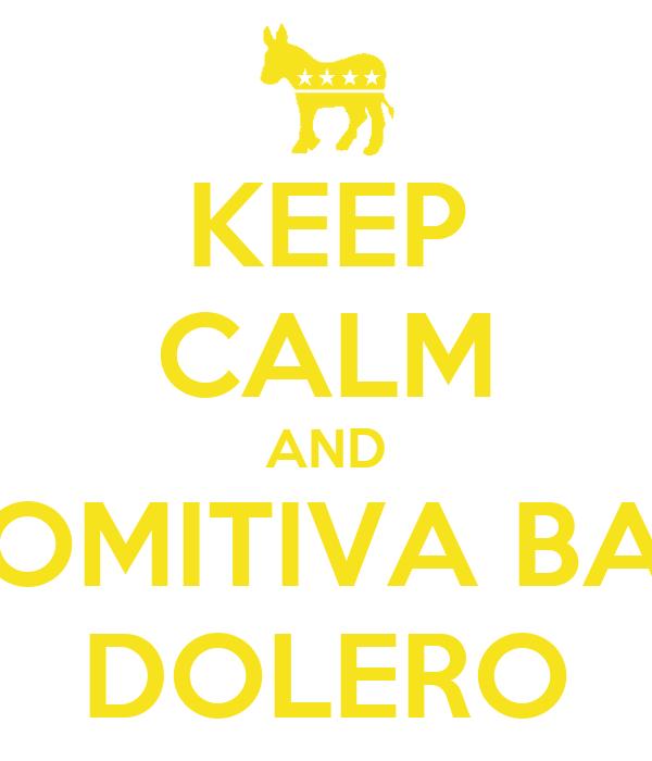 KEEP CALM AND COMITIVA BAN DOLERO