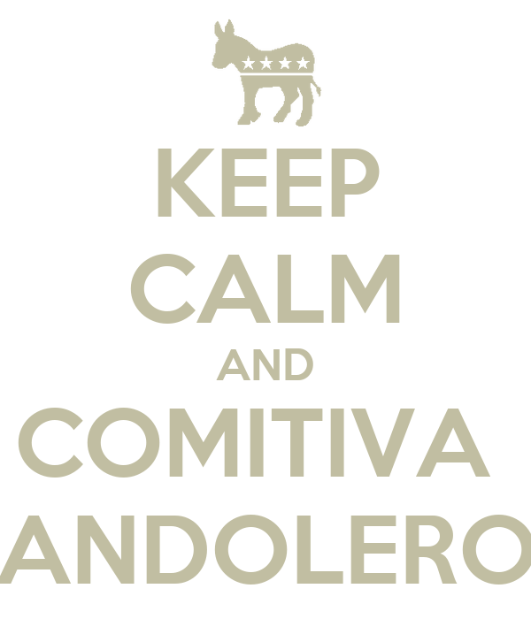 KEEP CALM AND COMITIVA  BANDOLEROS