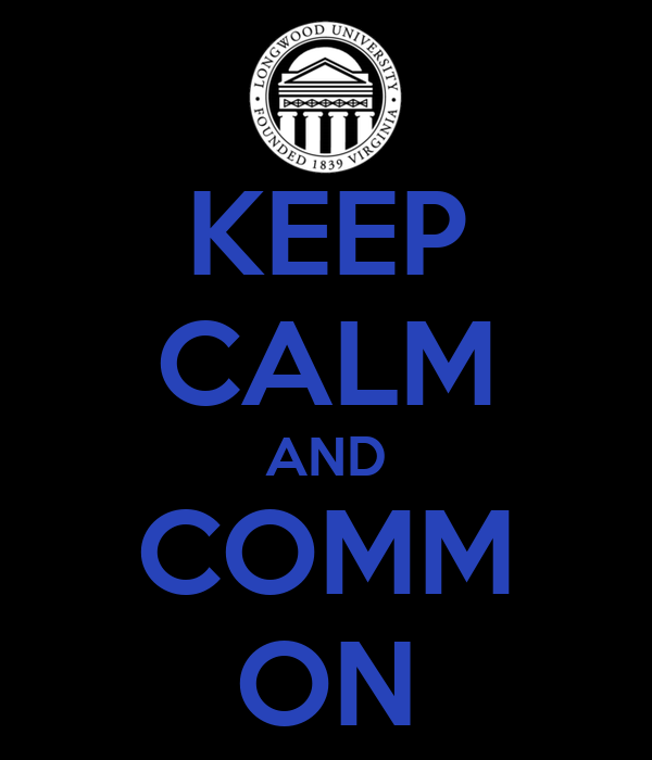 KEEP CALM AND COMM ON