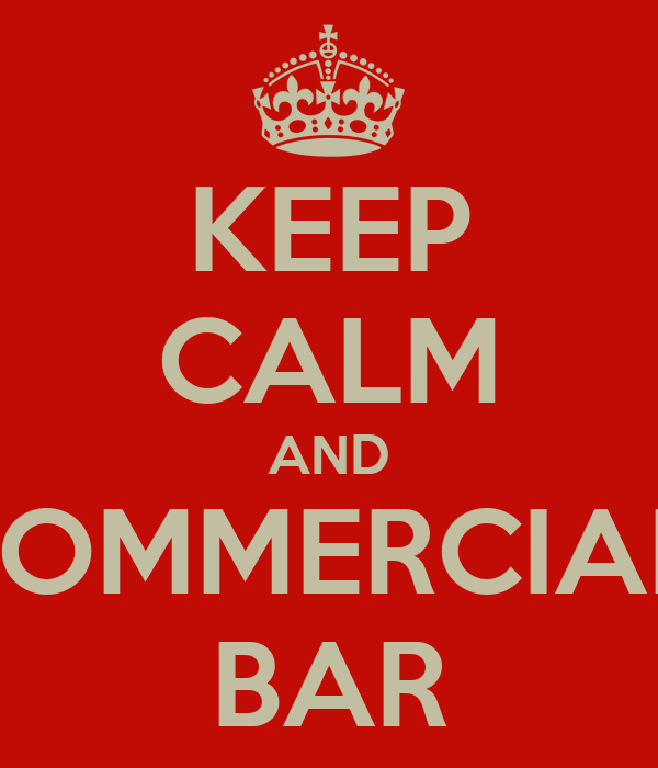 KEEP CALM AND COMMERCIAL  BAR