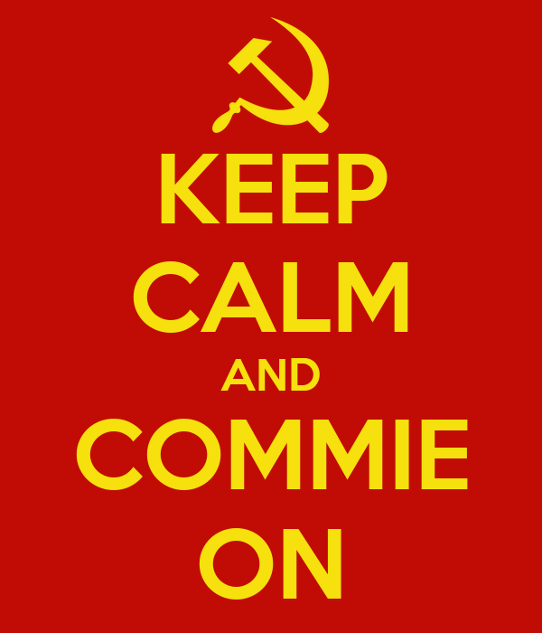 KEEP CALM AND COMMIE ON