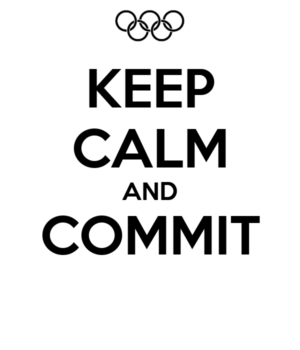 KEEP CALM AND COMMIT